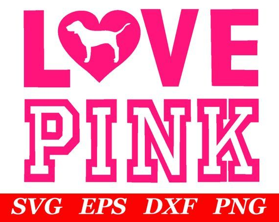 Love Pink Svg File Cricut Silhouette Iron On Vs Dog Clipart Clip Art Printable Print Deca Victoria Secret Wallpaper Vs Pink Wallpaper Victoria Secret Pink Logo