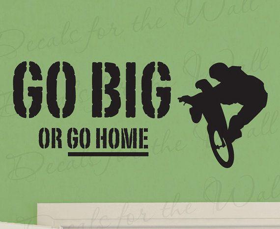 Go Big or Go Home Boy Mountain Bike BMX Biking Sports Themed Girl Kid Room Playroom Quote Decal Wall Lettering Sticker Vinyl Decor Art S21