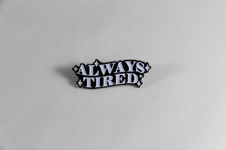 Always Tired lapel pin. sold out.