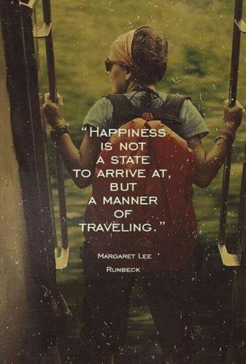 Happiness is not a destination.