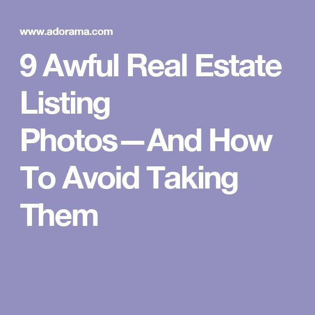 9 Awful Real Estate Listing Photos—And How To Avoid Taking Them #realestatephotography