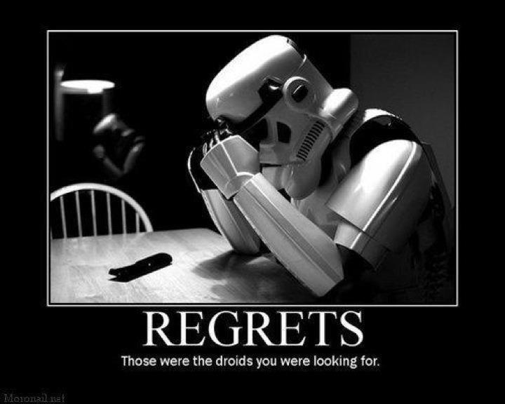Demotivational Poster Regrets Star Wars Stuff Pinterest