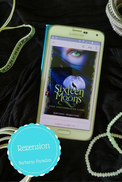 Barbaras Paradies: Buchrezension #114 Sixteen Moons - Eine unsterbliche Liebe von Kami Garcia und Margaret Stohl Das Buch hat mich sehr überrascht und hat mir gut gefallen! Die Rezension gibt's auf meinem Blog! Schaut doch mal vorbei!