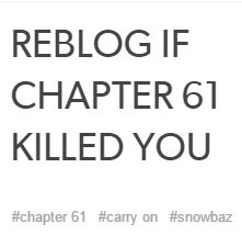 I am a zombie. I re-read chapter 61 so many times that I lost count.