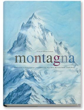 Montagna A cura di Alberto Conforti Edizione Rizzoli #montagna #libro  #illustrazione #stampaitalia
