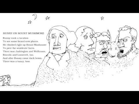 Shel Silverstein: 'Runny on Rount Mushmore' from Runny Babbit   Use his You Tube channel for Poetry Unit