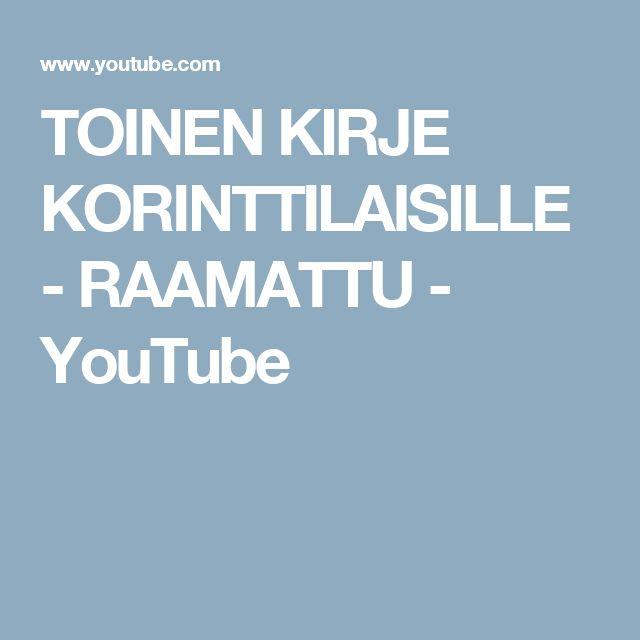 TOINEN KIRJE KORINTTILAISILLE - RAAMATTU - YouTube
