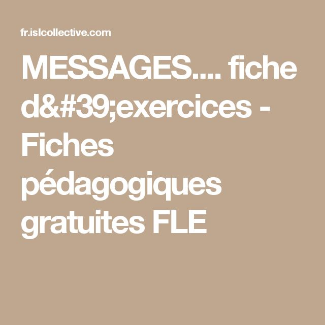 MESSAGES.... fiche d'exercices - Fiches pédagogiques gratuites FLE