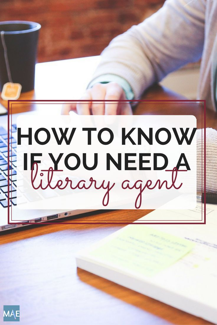 How To Know If You Need A Literary Agent For Your Novel Or Book  Michelle