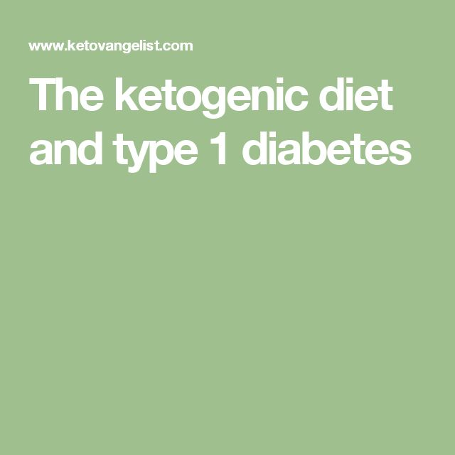 The ketogenic diet and type 1 diabetes