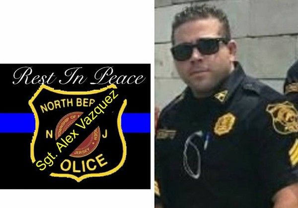 North Bergen NJ dies from self inflicted gunshot privateofficer.com (A tribute page to North Bergen police Sgt. Alexander Vazquez on the police department's Facebook page. Vazquez died on Oct. 23.