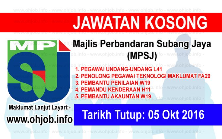 Jawatan Kosong Majlis Perbandaran Subang Jaya (MPSJ) (05 Oktober 2016)   Kerja Kosong Majlis Perbandaran Subang Jaya (MPSJ) Oktober 2016  Permohonan adalah dipelawa kepada warganegara Malaysia bagi mengisi kekosongan jawatan di Majlis Perbandaran Subang Jaya (MPSJ) Oktober 2016 seperti berikut:- 1. PEGAWAI UNDANG-UNDANG L41 2. PENOLONG PEGAWAI TEKNOLOGI MAKLUMAT FA29 3. PEMBANTU PENILAIAN W19 4. PEMANDU KENDERAAN H11 5. PEMBANTU AKAUNTAN W19  MUAT TURUN SYARAT KELAYAKANMUAT TURUN BORANG…