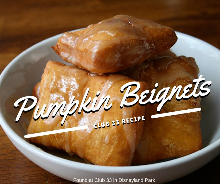 "Fall is almost here, which means it's time to plan your Disneyland park visits around the beignets at the Mint Julep Bar in New Orleans Square! We scoured the recipe archive for an ""upscale"" version of our favorite fancy donuts – pumpkin beignets with a divine maple glaze, on the seasonal menu at the private Club 33 (open only to members, in New Orleans Square). Enjoy!"