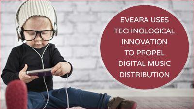 EVEARA Uses Technological Innovation To Propel Digital Music Distribution. http://www.eveara.com/english.html