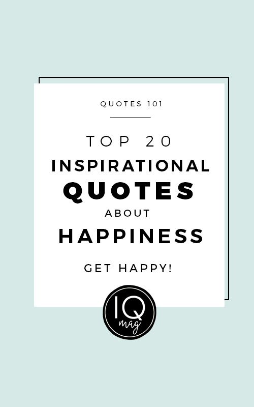 Inspirational Quotes about Happiness and Life - Visit us at InspirationalQuotesMagazine.com for the best inspirational quotes!