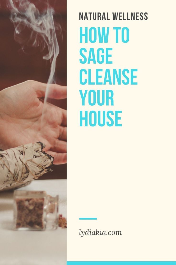 How to Sage Cleanse Your House in 2020   Sage health ...