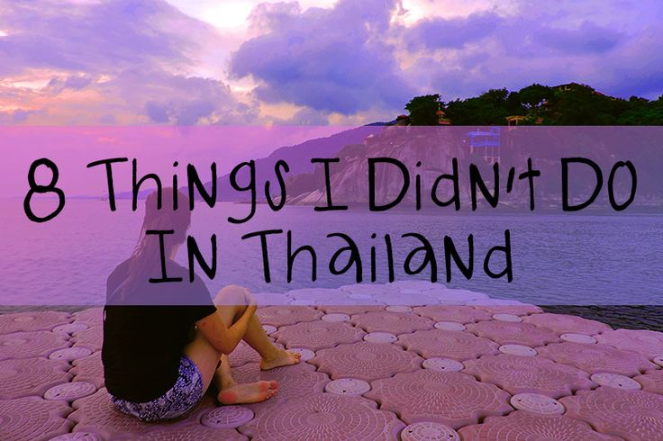 There are popular must-do's on a first-timers visit to Thailand and while I did cross some off, there were plenty of things I didn't do in Thailand.