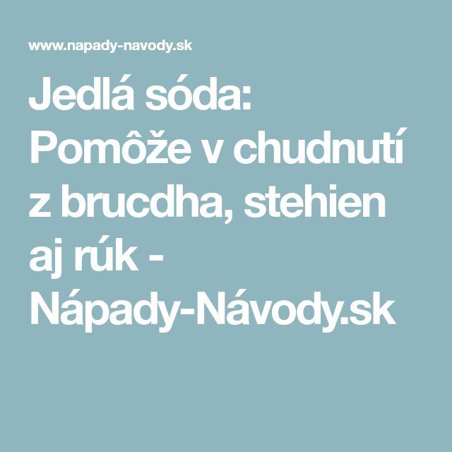 Jedlá sóda: Pomôže v chudnutí z brucdha, stehien aj rúk - Nápady-Návody.sk