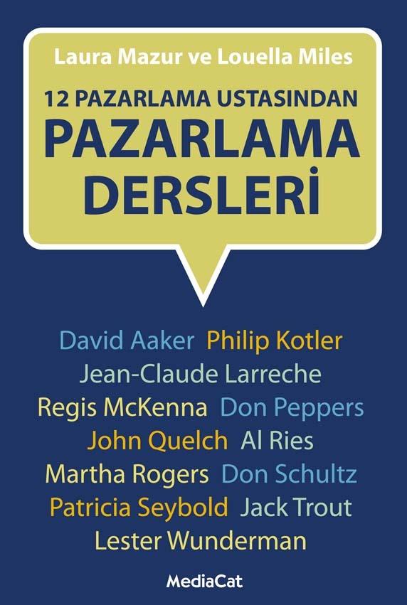 Laura Mazur & Louella Miles - 12 Pazarlama Ustasından Pazarlama Dersleri (Conversations with Marketing Masters)