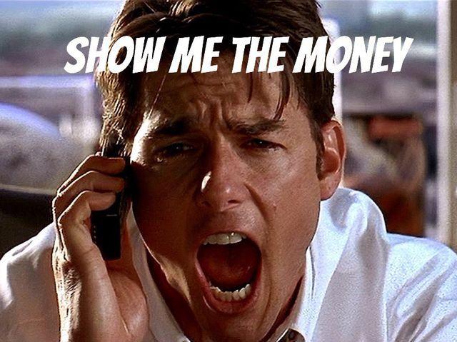 Show Me The Money Quote
