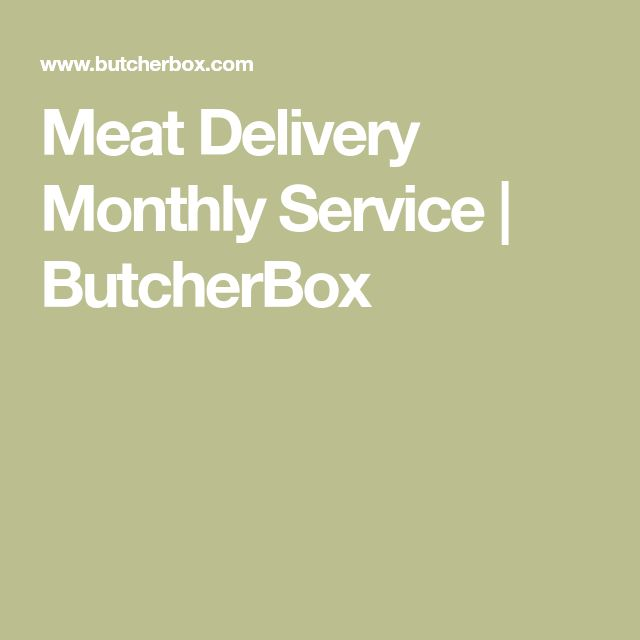 Meat Delivery Monthly Service | ButcherBox
