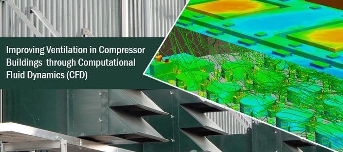 Improving Ventilation in Compressor Buildings through Computational Fluid Dynamics (CFD)