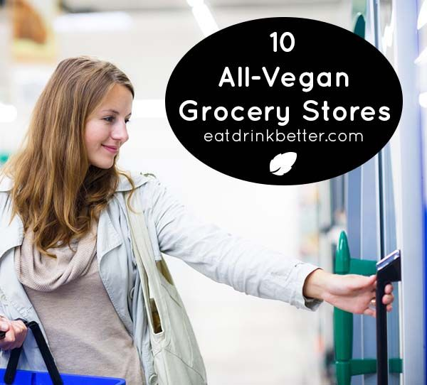 10 Vegan Grocery Store Locations Around the World and online