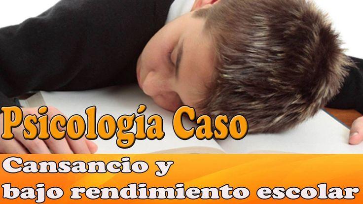 Liked on YouTube: Psicología Caso Raúl Cansancio y bajo rendimiento escolar