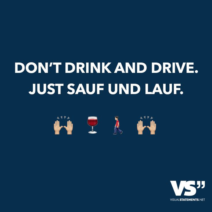 Don't Drink and Drive. Just Sauf und Lauf.