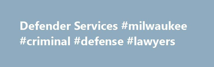 Defender Services #milwaukee #criminal #defense #lawyers http://quote.nef2.com/defender-services-milwaukee-criminal-defense-lawyers/  # Defender Services The Sixth Amendment to the United States Constitution guarantees an accused the right to representation by counsel in serious criminal prosecutions. The Sixth Amendment to the United States Constitution guarantees an accused the right to representation by counsel in serious criminal prosecutions. The responsibility for appointing counsel in…