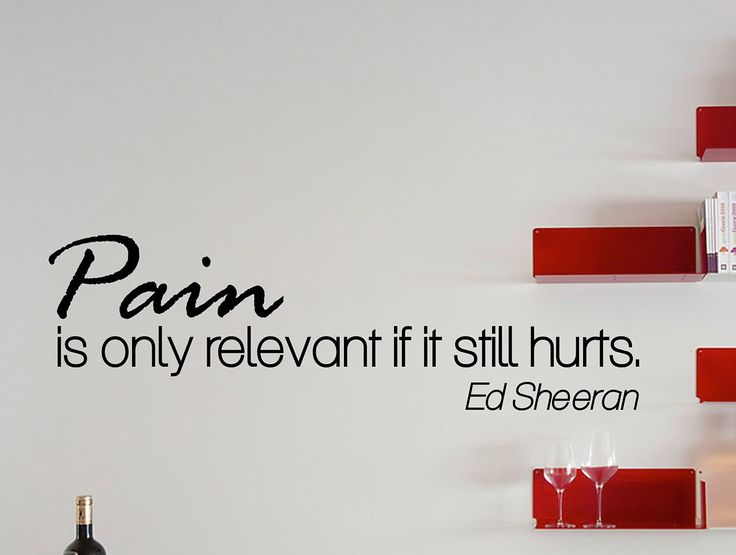 "Ed Sheeran Quote Inspirational Wall Decal Typography Home Décor ""Pain Is Only Relevant If It Still Hurts"" 42x13 Inches"