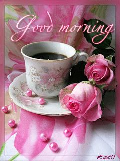 Good Morning Coffee,Roses and Pearls