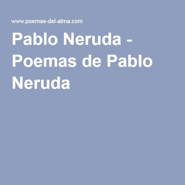 Pablo Neruda - Poemas de Pablo Neruda