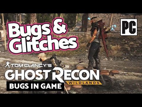 Ghost Recon Wildlands Bugs & Glitches PC Gameplay