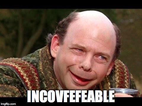 Incovfefeable! I do not think that word means what you think it means. (Laughin SO hard!)