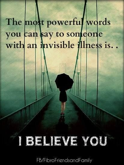 this hits it right on!!!  Fibromyalgia, lupus, lyme disease and many more are hard to see....but those with any of these diseases is suffering terrible pain.....