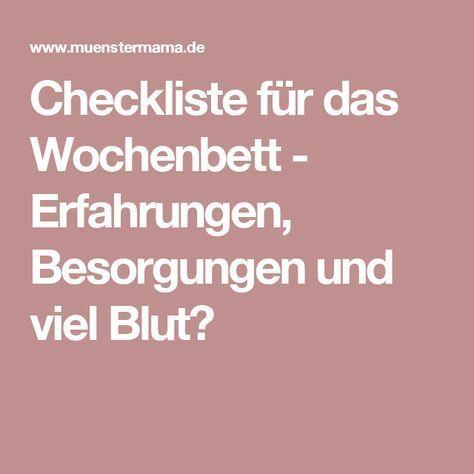 Checkliste für das Wochenbett - Erfahrungen, Besorgungen und viel Blut?