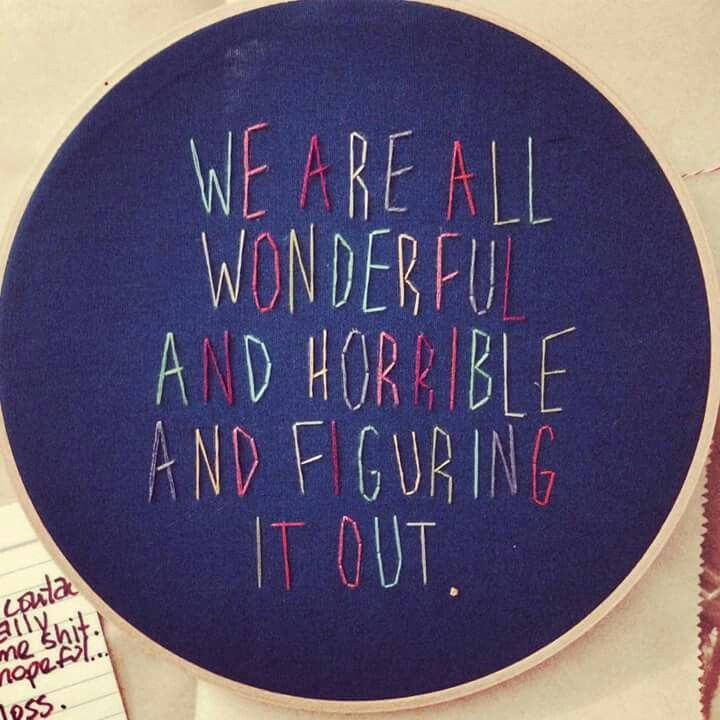 """""""We are all wonderful and horrible and figuring it out."""" -- Harris Wittels"""