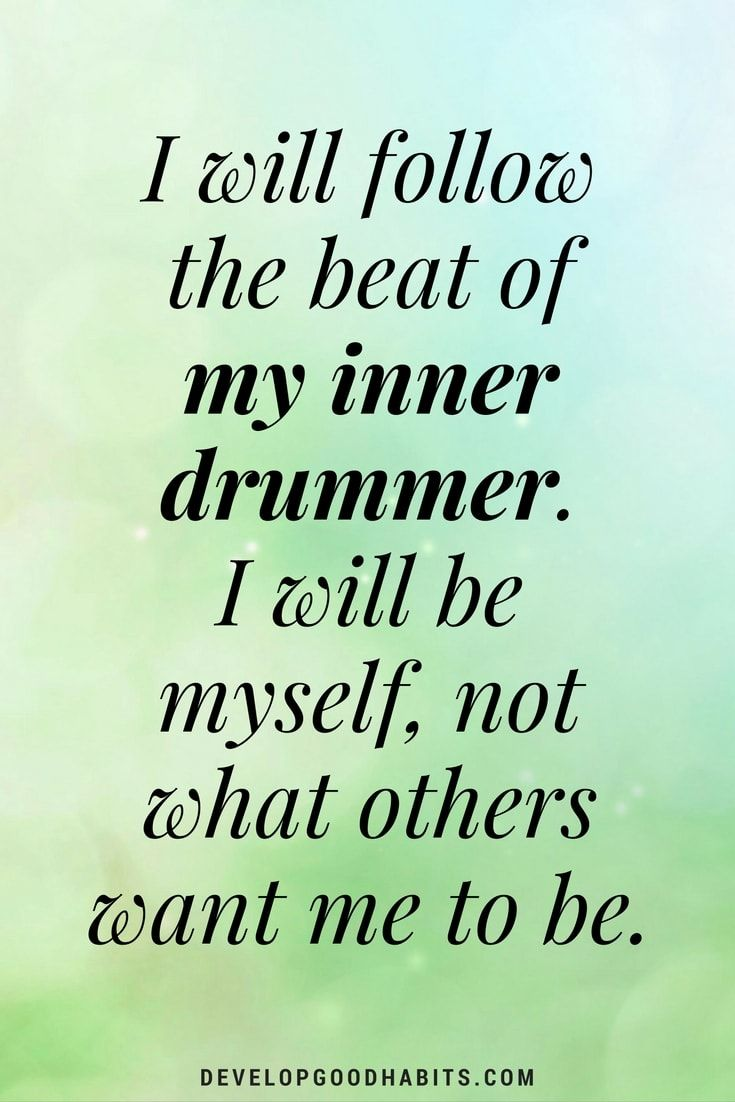 Success Affirmations - I will follow the beat of my inner drummer. I will be myself, not what others want me to be.-Daily confidence affirmations