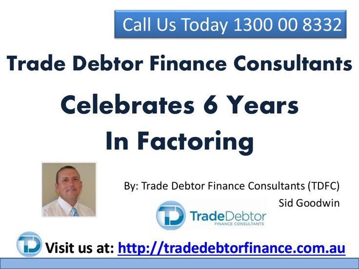 Trade Debtor Finance Consultants Celebrates 6 Years In Factoring by TradeDebtorFinance via slideshare