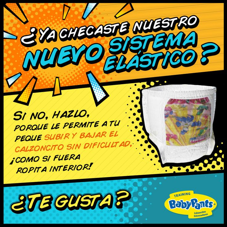 ¿Ya conoces nuestro nuevo sistema elástico? Checa los detalles en: http://www.babypants.com.mx/