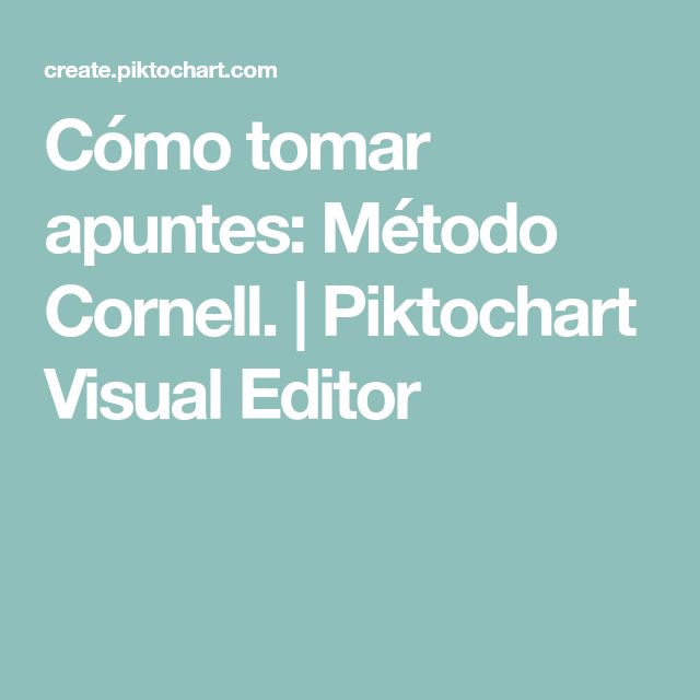 Cómo tomar apuntes: Método Cornell. | Piktochart Visual Editor