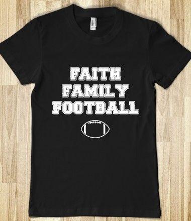 Faith, Family, Football  i need this!