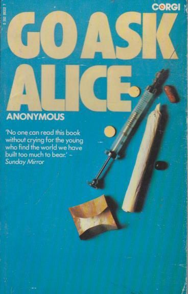 a research on go ask alice Secondary research go ask alice  the protagonist sees other girls smoking but she does not join them because she wants to get out of the place.