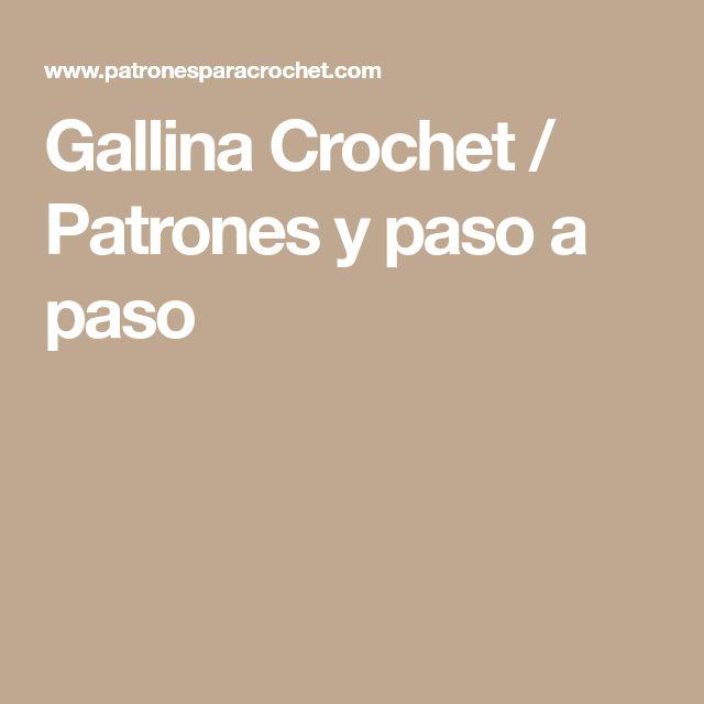Gallina Crochet / Patrones y paso a paso