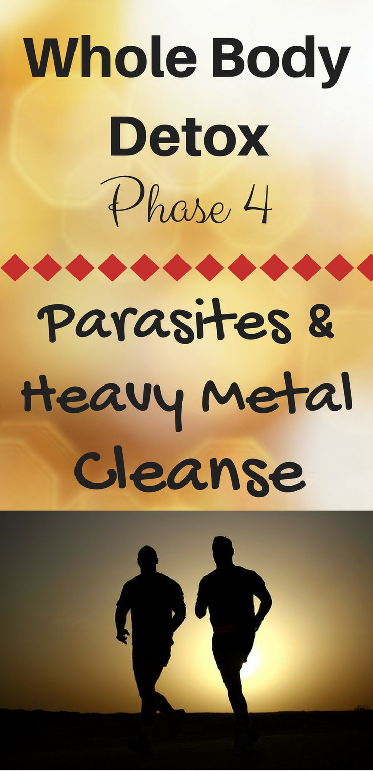 Whole Body Detox Phase 4 Parasite and Heavy Metal Cleanse. Save pin to revisit later