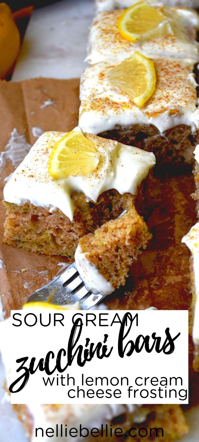 The Best Zucchini Bars Made With Sour Cream And Topped With A Lemon Cream Cheese Frosting An Easy Zucchini Bars Lemon Cream Cheese Frosting Sour Cream Recipes