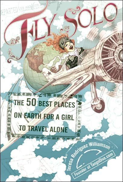 Maybe check out this book?? Fly Solo: The 50 Best Places on Earth for a Girl to Travel Alone
