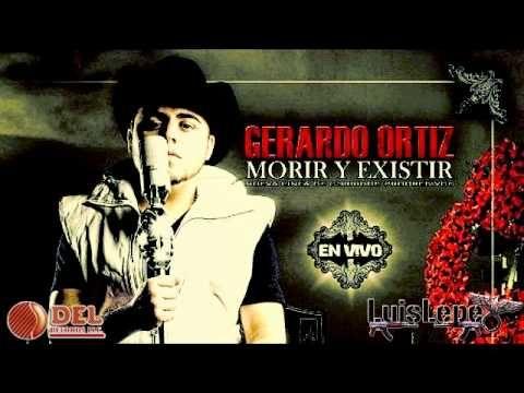 El Chavo Felix - Gerardo Ortiz (2011 En Vivo) Morir Y Existir