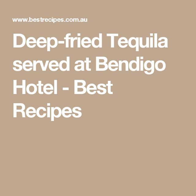 Deep-fried Tequila served at Bendigo Hotel - Best Recipes